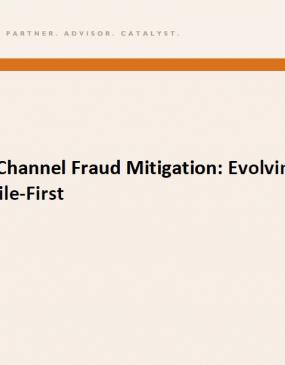 Digital Channel Fraud Mitigation: Evolving to Mobile-First